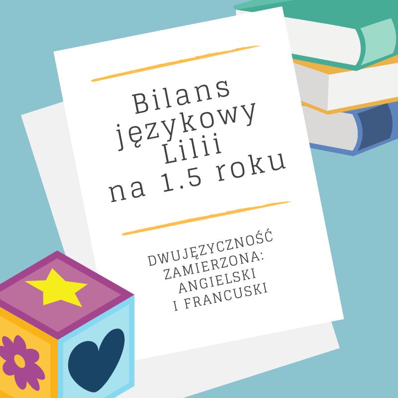 Bilans językowy Lilii na 1.5 roku